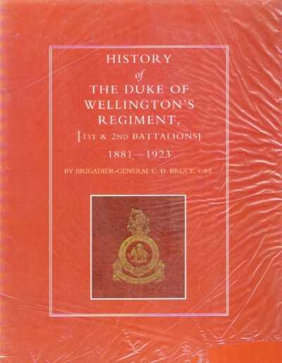 >HISTORY OF THE DUKE OF WELLINGTON'S REGIMENT 1ST e 2ND BATALLIONS,1881-1923<