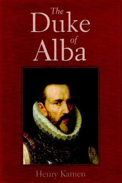 >THE DUKE OF ALBA<