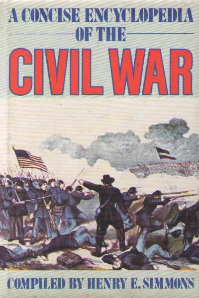 >A CONCISE ENCYCLOPEDIA OF THE CIVIL WAR<