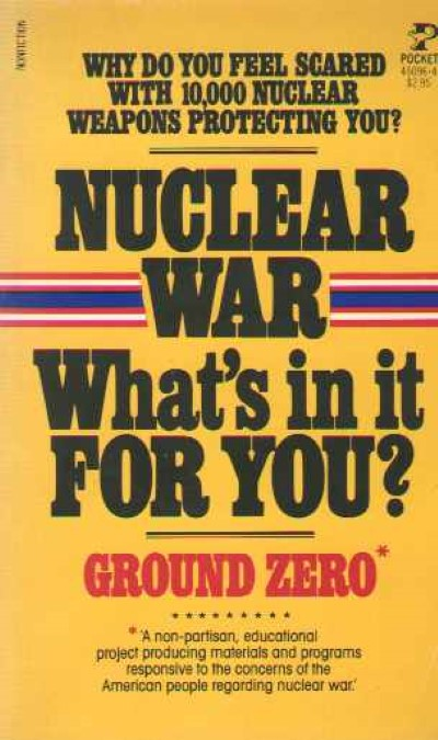 >NUCLEAR WAR. WHAT'S IN IT FOR YOU<
