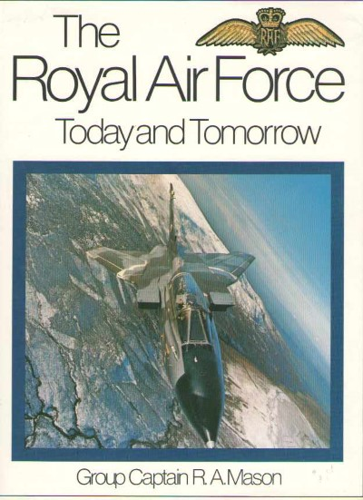 >THE ROYAL AIR FORCE TODAY AND TOMORROW<