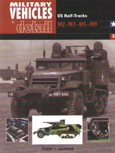 >MILITARY VEHICLES IN DETAIL. US HALF-TRACKS M2-M3-M5-M9<