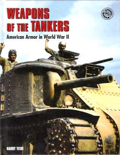 >WEAPONS OF THE TANKERS. AMERICAN ARMOR IN WW II (COPERTINA RIGIDA)<