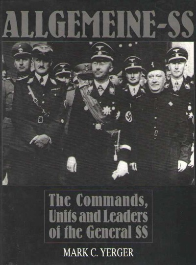 >ALLGEMEINE-SS. THE COMMANDERS, THE UNITS AND LEADERS OF THE GENERAL SS<