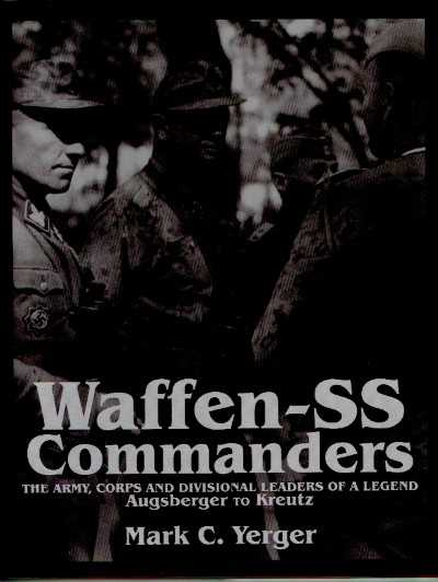 >WAFFEN-SS COMMANDERS. FROM AUGSBERGER TO KREUTZ, VOL.1 <