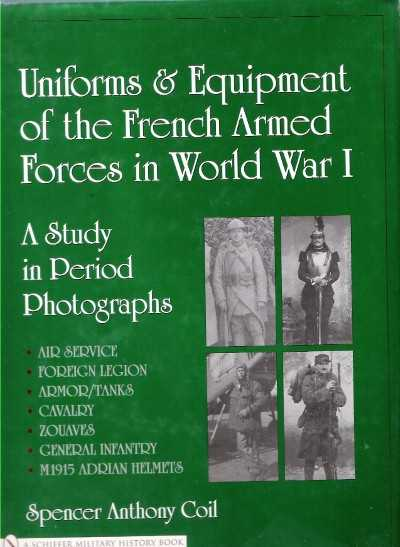 >UNIFORMS e EQUIPMENT OF THE FRENCH ARMED FORCES IN WW I<