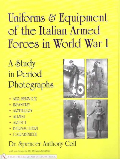 >UNIFORMS e EQUIPMENT OF THE ITALIAN ARMED FORCES IN WW I<
