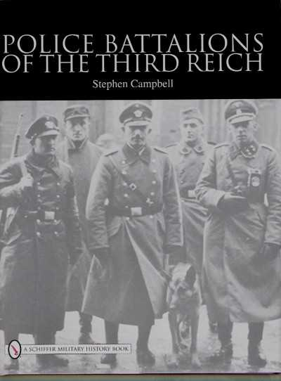 >POLICE BATTALIONS OF THE THIRD REICH<