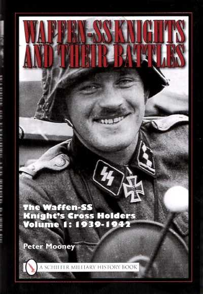 >WAFFEN SS KNIGHTS AND THEIR BATTLES<