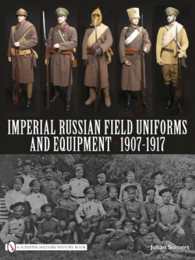 >IMPERIAL RUSSIAN FIELD UNIFORMS EQUIPMENT 1907-1917<