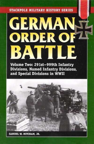 >GERMAN ORDER OF BATTLE VOL. 2. 291ST-999TH INFANTRY DIVISION <