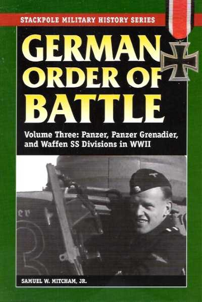 >GERMAN ORDER OF BATTLE VOL. 3. PANZER, PANZERGRENADIER AND WAFFEN SS IN WW II<