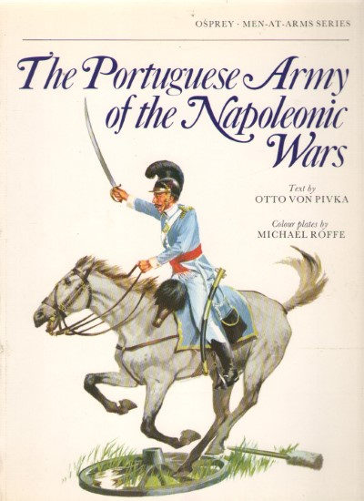 >THE PORTUGUESE ARMY OF THE NAPOLEONIC WARS (PRIMA EDIZIONE)<