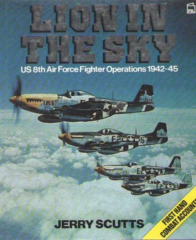 >LION IN THE SKY. US 8TH AIR FORCE FIGHTER OPERATIONS, 1942-45<
