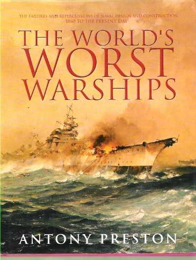 >THE WORLD'S WORST WARSHIPS<