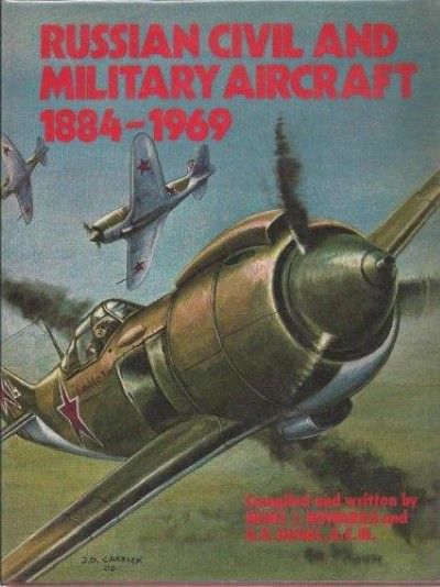 >RUSSIAN CIVIL AND MILITARY AIRCRAFT 1884-1969<