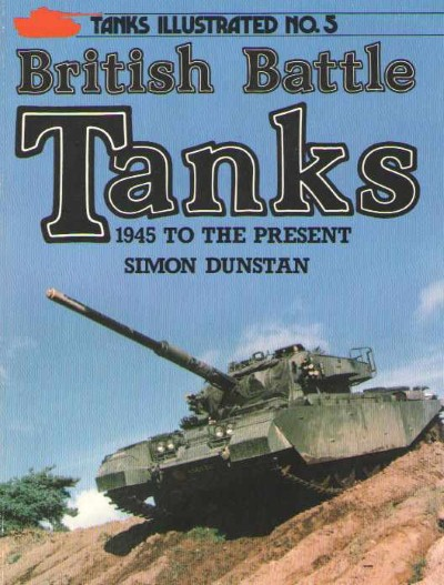 >BRITISH BATTLE TANKS 1945 TO THE PRESENT<