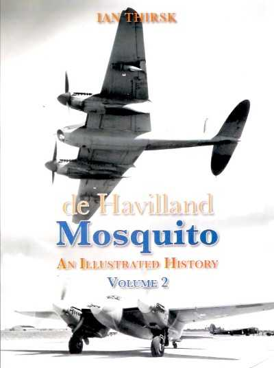 >DE HAVILLAND MOSQUITO. AN ILLUSTRATED HISTORY VOL 2 <