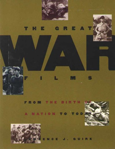 >THE GREAT WAR FILMS. FROM THE BIRTH OF A NATION TO TODAY<