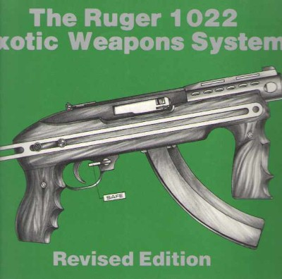 >THE RUGER 1022 EXOTIC WEAPON SYSTEM<