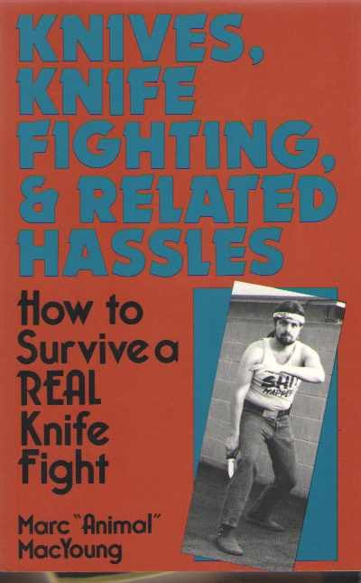 >KNIVES, KNIFE FIGHTING, e RELATED HASSLES. HO TO SURVIVE A REAL KNIFE FIGHT<