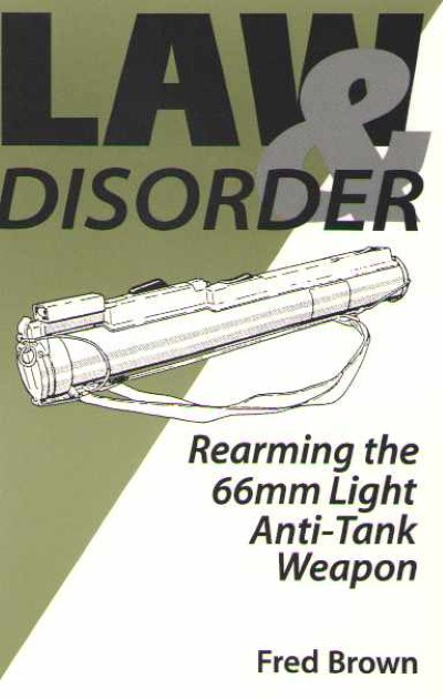 >LAW e DISORDER. REARMING THE 66MM LIGHT ANTI-TANK WEAPOM<