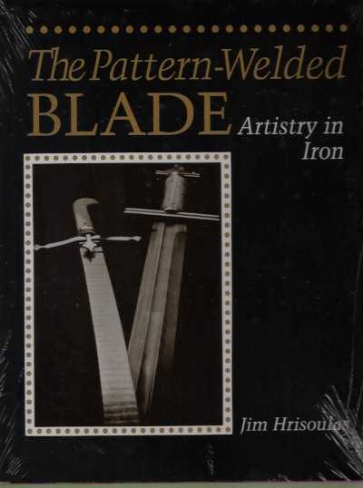 >THE PATTERN WELDED BLADE ARTISTRY IN IRON<