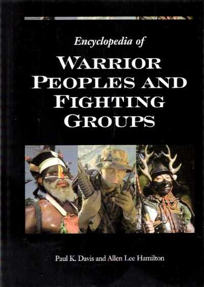 >ENCYCLOPEDIA OF WARRIOR PEOPLES AND FIGHTING GROUPS<