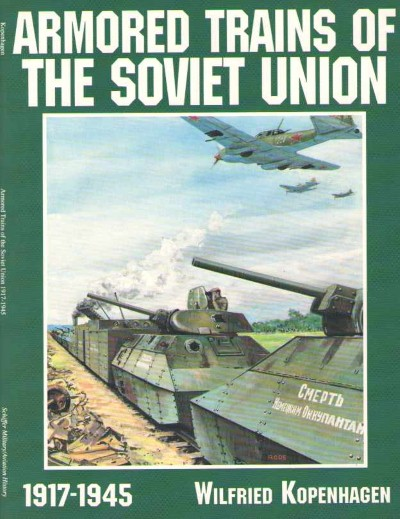 >ARMORED TRAINS OF THE SOVIET UNION<