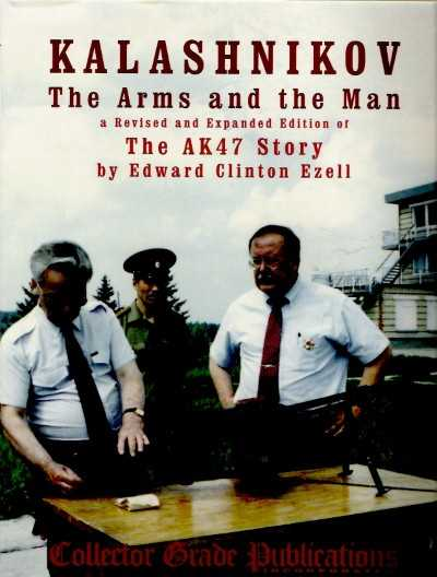 >KALASHNIKOV. THE ARMS AND THE MAN<