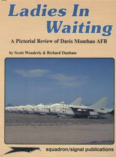 >LADIES IN WAITING. A PICTORIAL REVIEW OF DAVIS MONTHAN AFB<