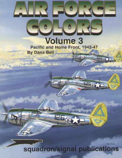 >AIR FORCE COLORS VOLUME 3. PACIFIC AND HOME FRONT, 1942-47<