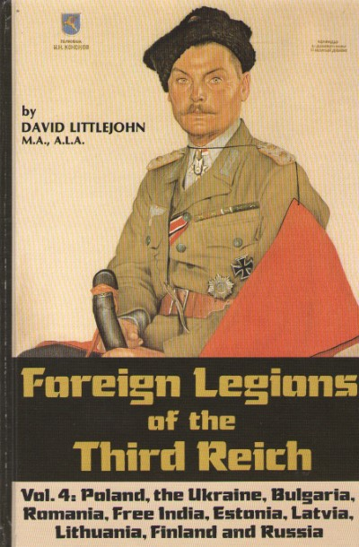 >FOREIGN LEGIONS OF THE THIRD REICH VOLUME 4<