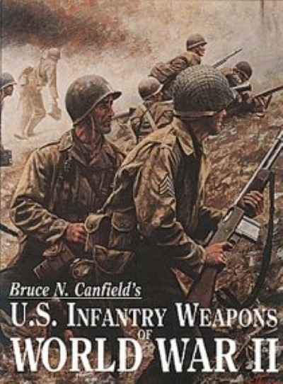 >U.S. INFANTRY WEAPONS OF WORLD WAR II<