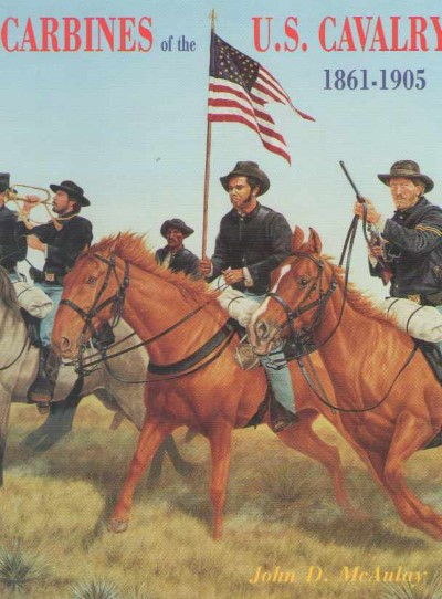 >CARBINES OF THE U.S. CAVALRY 1861-1905<