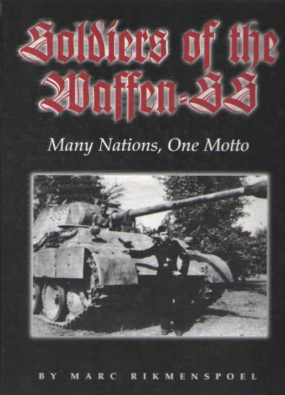 >SOLDIERS OF THE WAFFEN-SS: MANY NATIONS, ONE MOTTO<