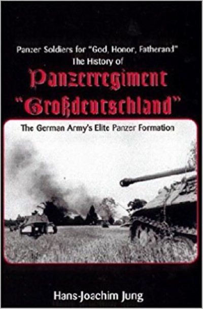 >THE HISTORY OF PANZERREGIMENT GROSSDEUTSCHLAND<