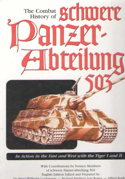 >THE COMBAT HISTORY OF SCHWERE PANZER-ABTEILUNG 503<