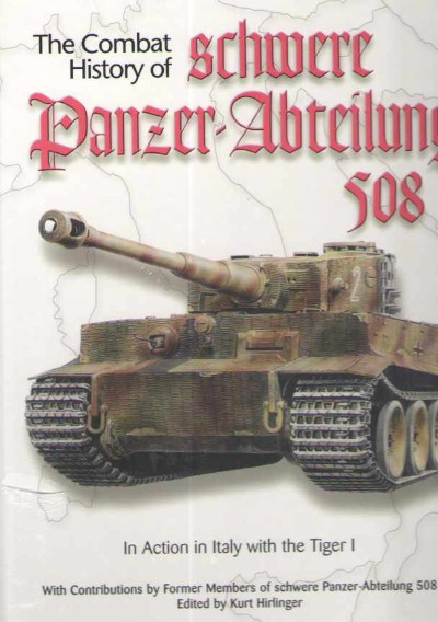 >THE COMBAT HISTORY OF SCHWERE PANZER-ABTEILUNG 508<