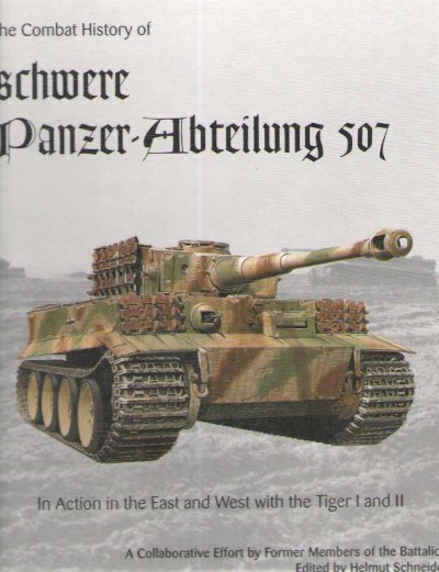 >THE COMBAT HISTORY OF SCHWERE PANZER ABTEILUNG 507<