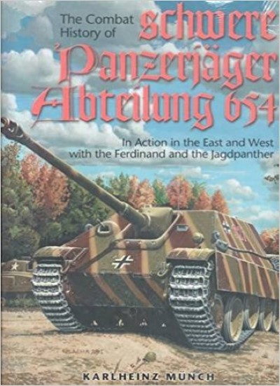 >THE COMBAT HISTORY OF SCHWERE PANZERJAGER ABTEILUNG 654<
