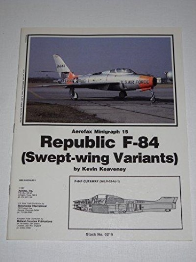 >REPUBLIC F-84 (SWEPT-WING VARIANTS)<