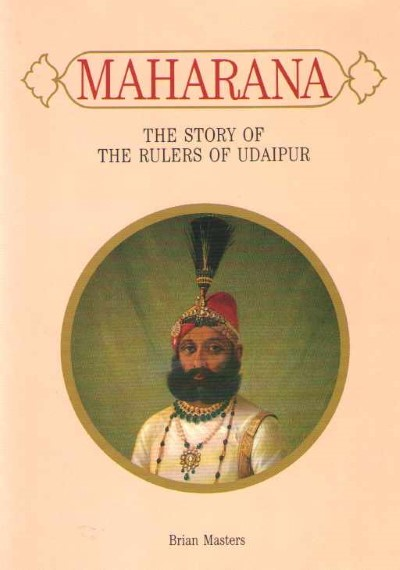 >MAHARANA. THE STORY OF THE RULERS OF UDAIPUR<