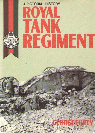 >ROYAL TANK REGIMENT. A PICTORIAL HISTORY<