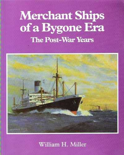 >MERCHANT SHIPS OF A BYGONE ERA.THE POST-WAR YEARS<