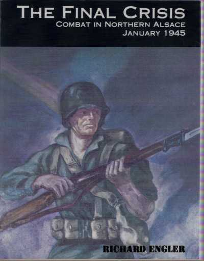 >THE FINAL CRISIS: COMBAT IN NORTHERN ALSACE JANUARY 1945<