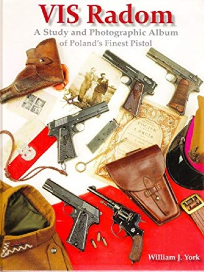 >VIS RADOM: A STUDY AND PHOTOGRAPHIC ALBUM OF POLAND'S FINEST PISTOL<