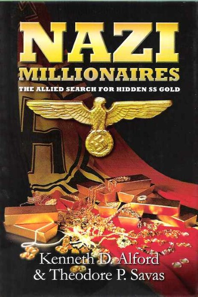 >NAZI MILIONAIRES. THE ALLIED SEARCH FOR HIDDEN SS GOLD<