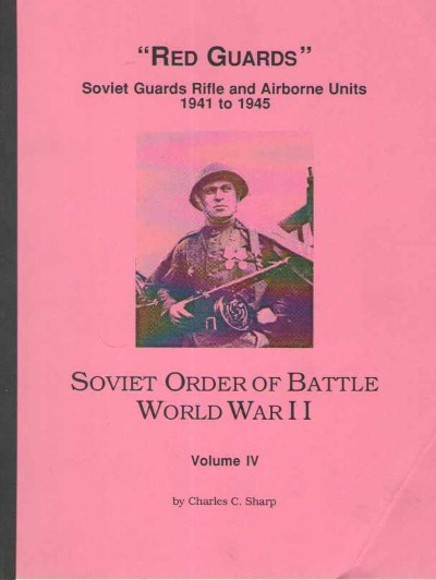 >SOVIET ORDER OF BATTLE WORLD WAR II, VOLUME IV<