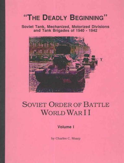 >SOVIET ORDER OF BATTLE WORLD WAR II, VOLUME I: THE DEADLY BEGINNING<